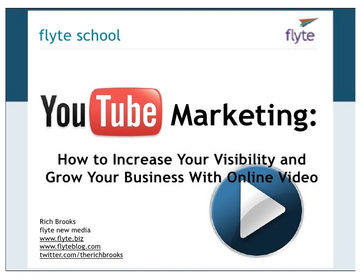 flyte school YouTube Marketing:  How to Increase Your Visibility and Grow Your Business With Online VideoRich Brooksflyte ...