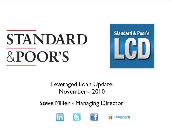 Leveraged Loan Update       November - 2010 Steve Miller - Managing Director