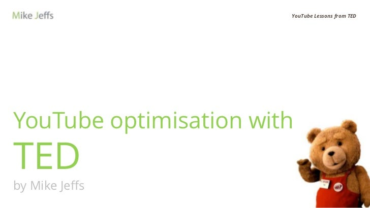 You tube optimisation with ted
