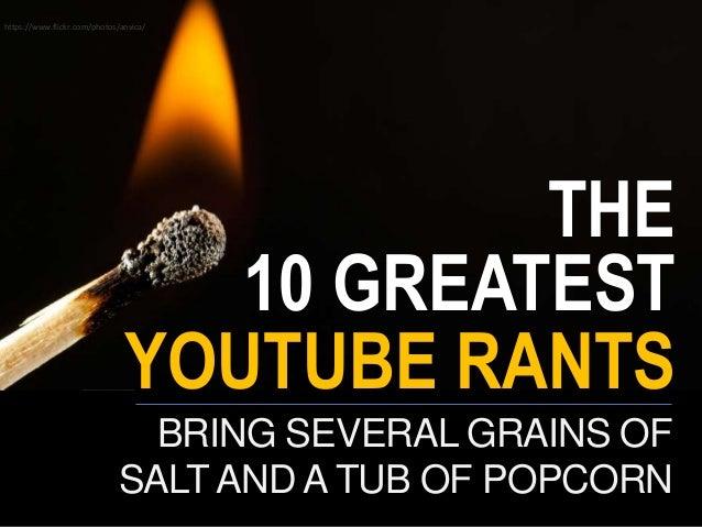 Youtube Rants - 10 best rants on Youtube