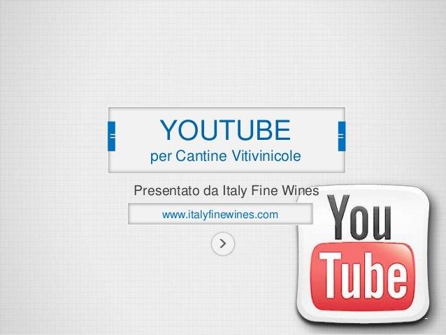 YOUTUBE per Cantine Vitivinicole Presentato da Italy Fine Wines www.italyfinewines.com