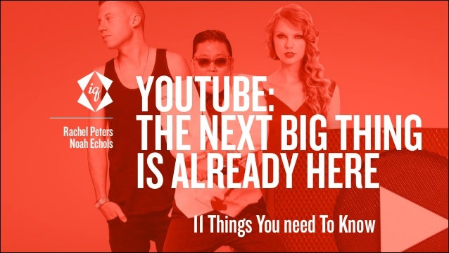 YOUTUBE: THENEXTBIGTHING ISALREADYHERE RachelPeters NoahEchols 11ThingsYouneedToKnow
