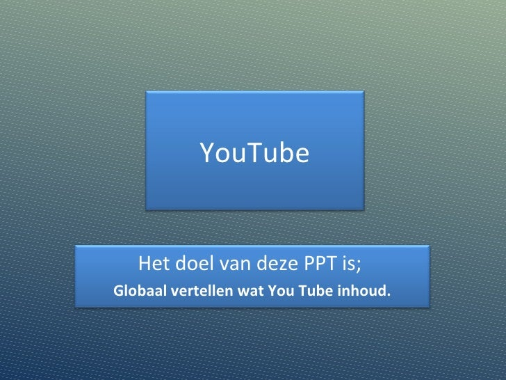 You Tube (Toelichting)Zonder Fotos