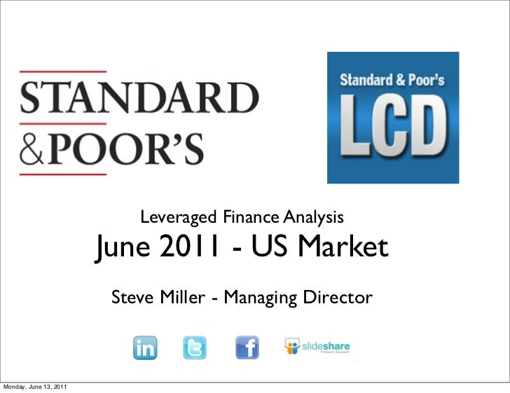 Leveraged Finance Analysis                        June 2011 - US Market                         Steve Miller - Managing Di...