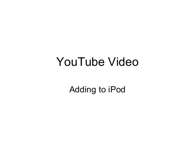 YouTube Video Adding to iPod