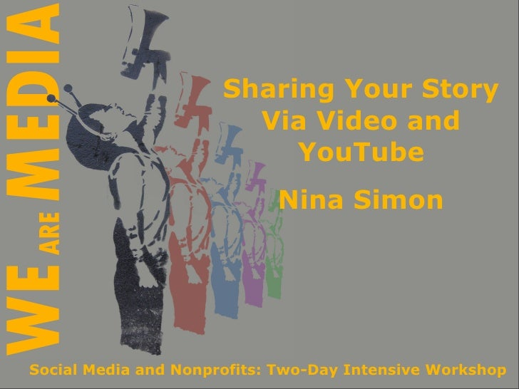 Sharing Your Story                         Via Video and                            YouTube                             Ni...