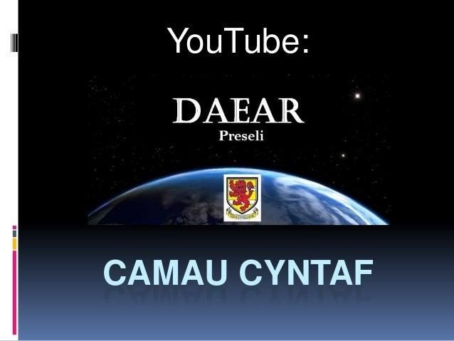 YouTube:CAMAU CYNTAF