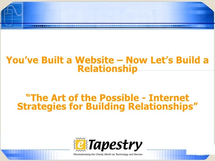 """You've Built a Website – Now Let's Build a Relationship """" The Art of the Possible - Internet Strategies for Building Relat..."""