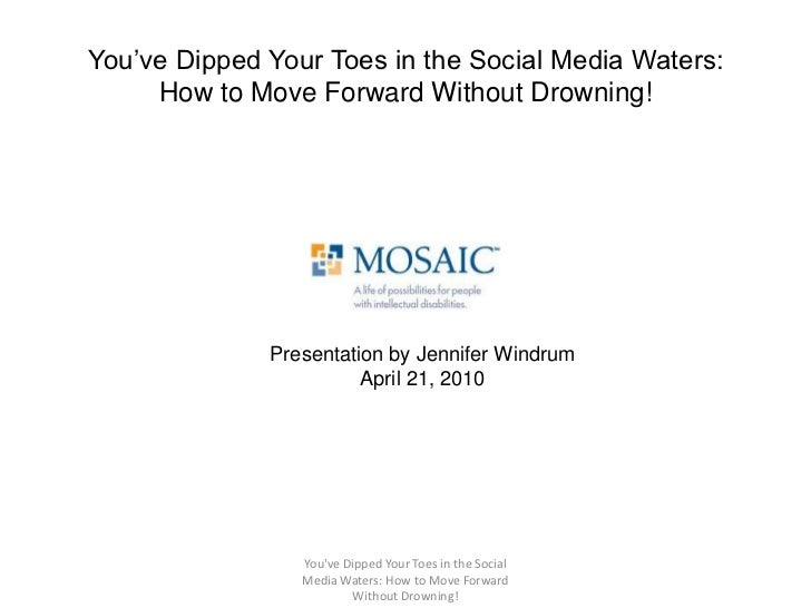 You've Dipped Your Toes in the Social Media Waters: How to Move Forward Without Drowning!<br />You've Dipped Your Toes in ...