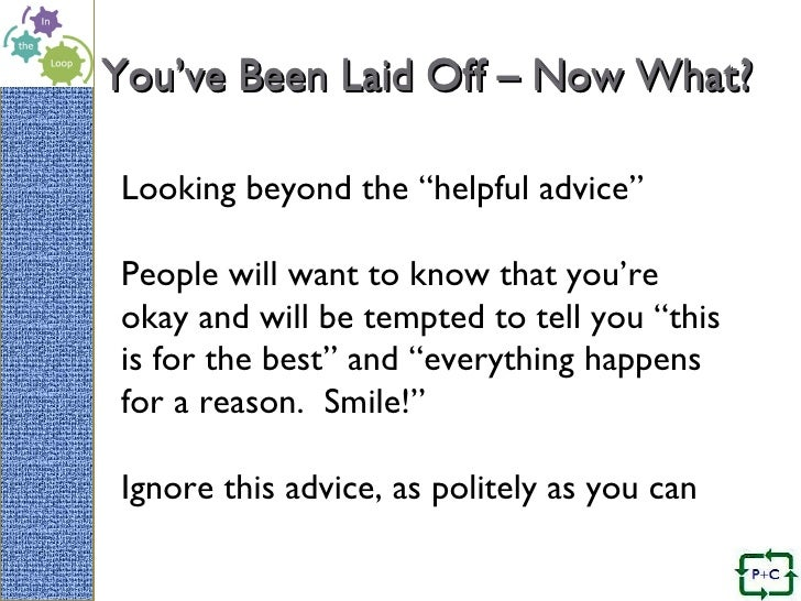 You've Been Laid off....Now What?