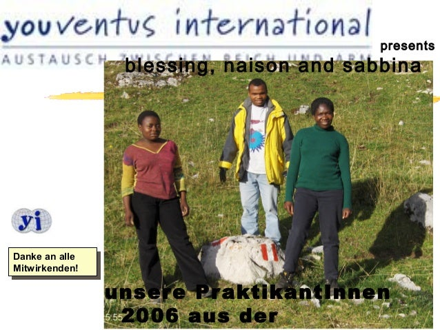 presents                  blessing, naison and sabbinaDanke an alle Danke an alleMitwirkenden! Mitwirkenden!              ...