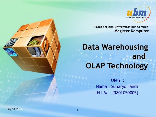 July 13, 2013 1 Pasca Sarjana Universitas Bunda Mulia Magister Komputer Data WarehousingData Warehousing andand OLAP Techn...