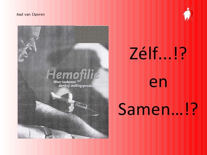 <ul><li>Zélf...!? </li></ul><ul><li>en </li></ul><ul><li>Samen…!? </li></ul>Aad van IJperen
