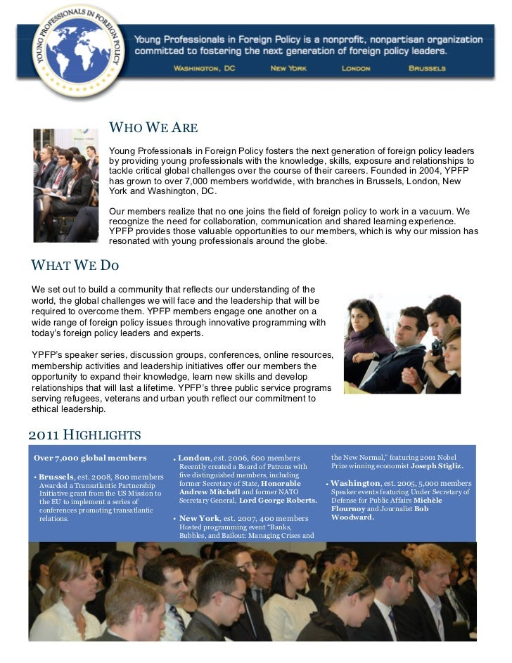 WHO WE ARE                       Young Professionals in Foreign Policy fosters the next generation of foreign policy leade...