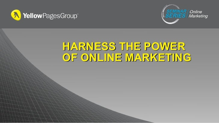 HARNESS THE POWER OF ONLINE MARKETING