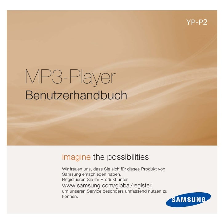 YP-P2     MP3-Player Benutzerhandbuch         imagine the possibilities      Wir freuen uns, dass Sie sich für dieses Prod...