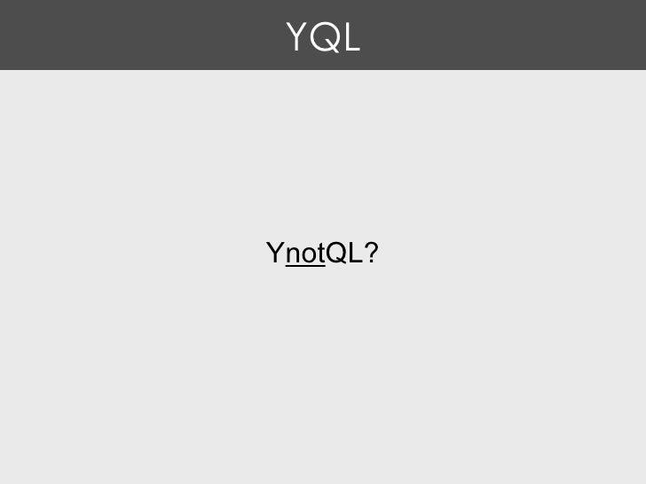 YQL Y not QL?