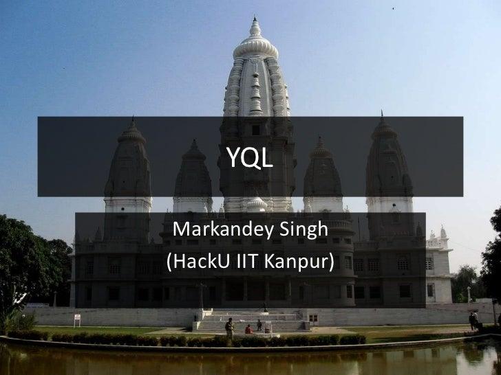 YQL Markandey Singh(HackU IIT Kanpur)