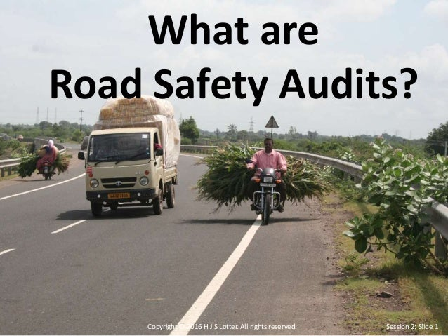 road safety audits and developing road Road safety audits (rsas) provide an independent review process that has increasingly been incorporated into the development process for (typically) large- scale highway construction projects throughout canada while rsas are thought to be a cost-effective means to improve safety, little is known.