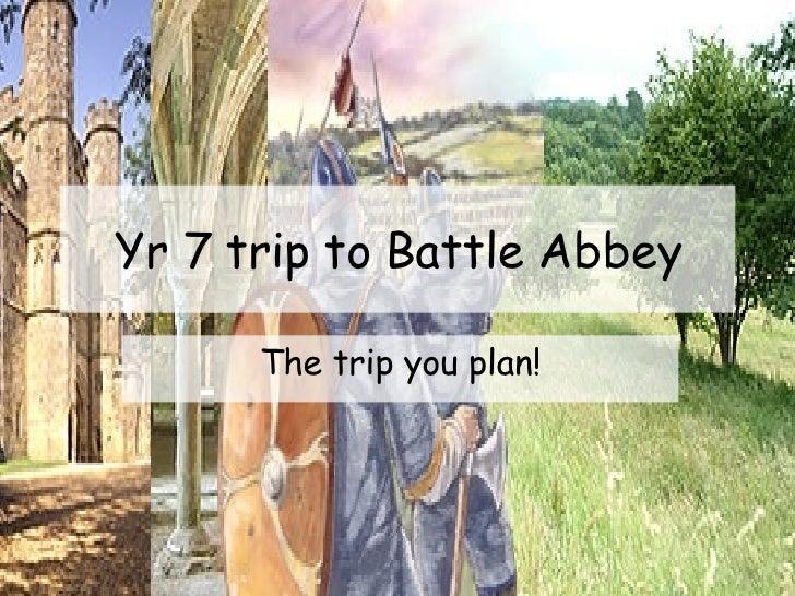 Yr 7 Trip To Battle Abbey Powerpoint
