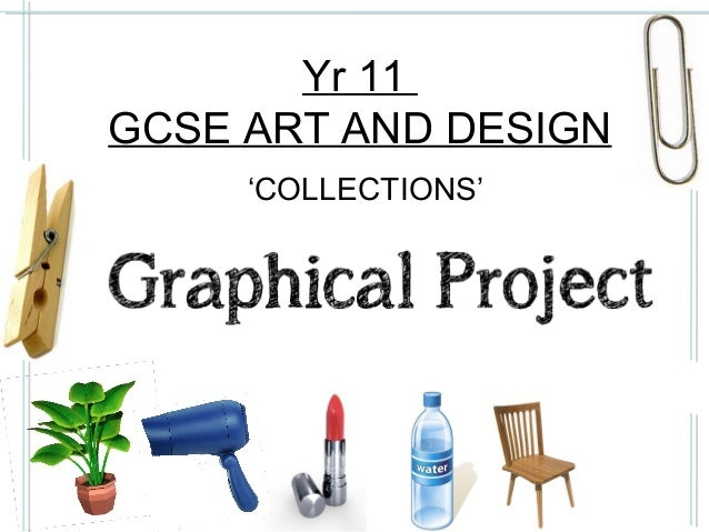 Yr 11 collections graphical piece