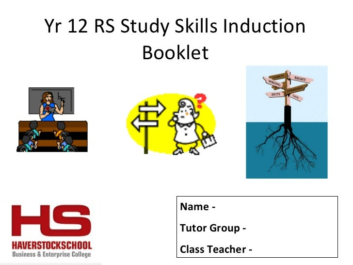 Yr 12 RS Study Skills Induction Booklet Name -  Tutor Group -  Class Teacher -