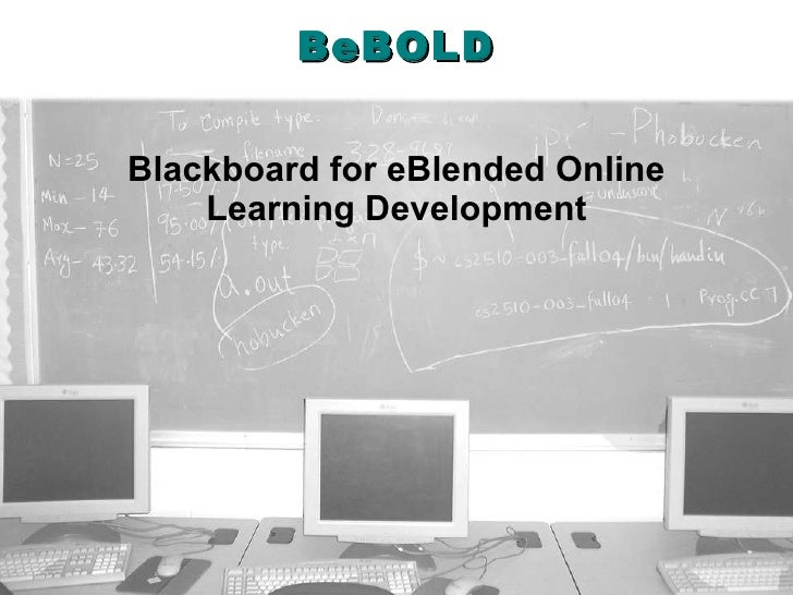 BeBOLD Blackboard for eBlended Online Learning Development