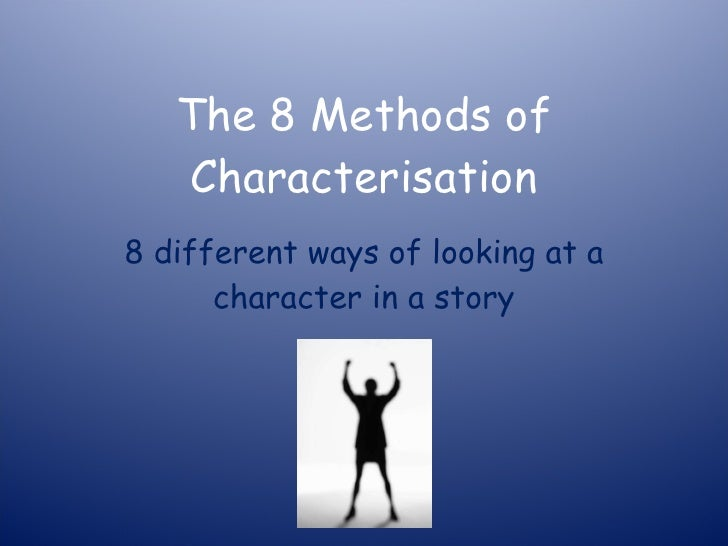 Yr 7 novel the 8 methods of characterisation