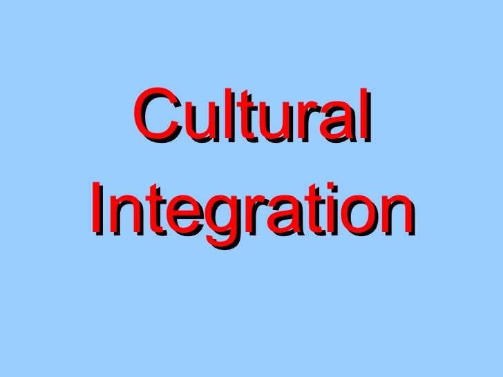 Cultural Integration & Globalisation