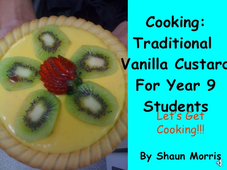 Cooking: Traditional  Vanilla Custard For Year 9 Students By Shaun Morris Let's Get Cooking!!!