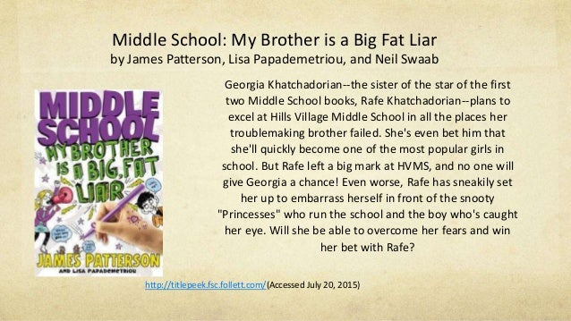 Middle School: My Brother is a Big Fat Liar by James Patterson, Lisa Papademetriou, and Neil Swaab Georgia Khatchadorian--...