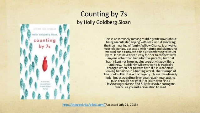Counting by 7s by Holly Goldberg Sloan This is an intensely moving middle grade novel about being an outsider, coping with...