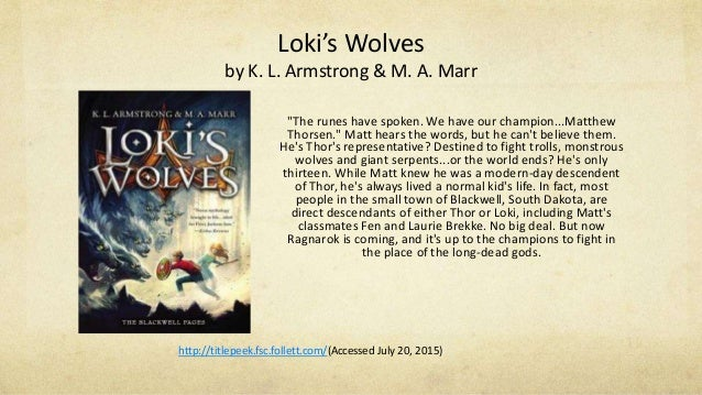 "Loki's Wolves by K. L. Armstrong & M. A. Marr ""The runes have spoken. We have our champion...Matthew Thorsen."" Matt hears ..."