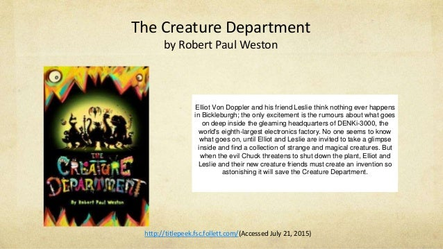 The Creature Department by Robert Paul Weston Elliot Von Doppler and his friend Leslie think nothing ever happens in Bickl...