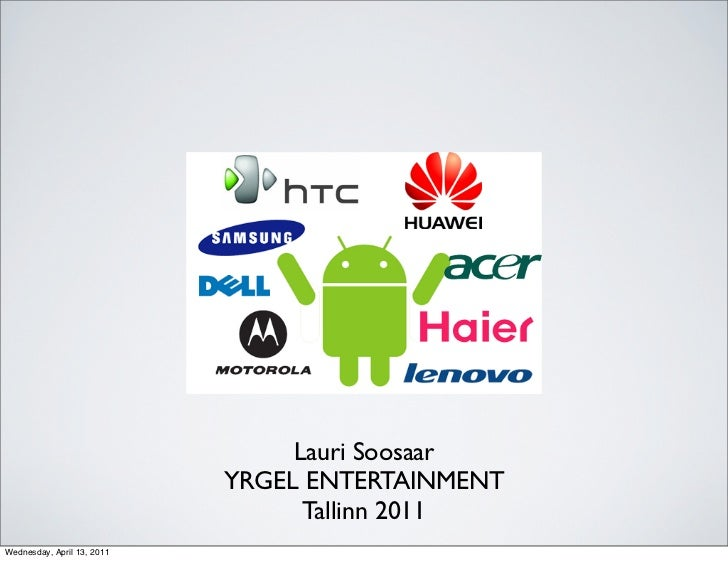 Lauri Soosaar                            YRGEL ENTERTAINMENT                                  Tallinn 2011Wednesday, April...