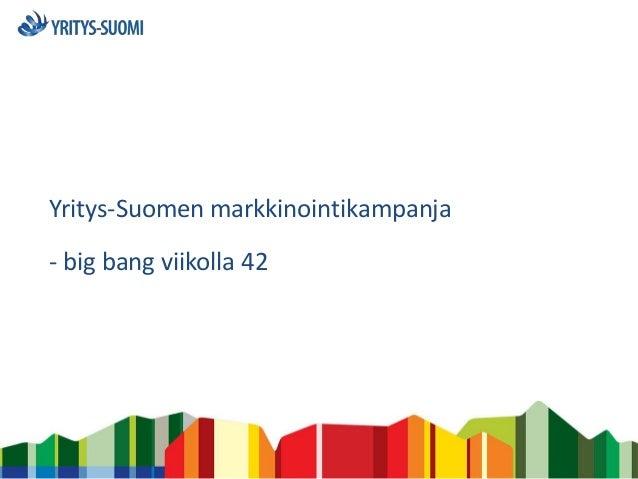 Yritys suomen markkinointikampanja syksyllä 2013