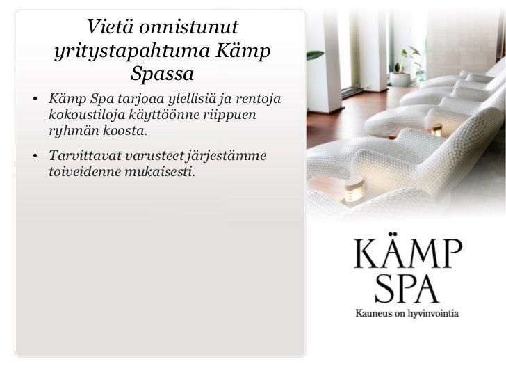 Vietä onnistunut    yritystapahtuma Kämp             Spassa●   Kämp Spa tarjoaa ylellisiä ja rentoja    kokoustiloja käytt...