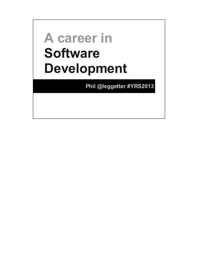 A career in Software Development Phil @leggetter #YRS2013