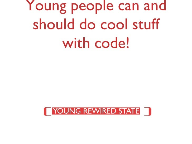Young people can and should do cool stuff with code! (  )