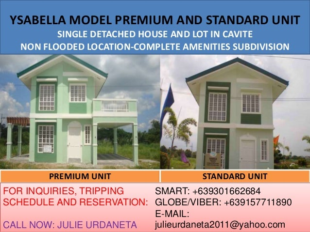 YSABELLA MODEL PREMIUM AND STANDARD UNIT SINGLE DETACHED HOUSE AND LOT IN CAVITE NON FLOODED LOCATION-COMPLETE AMENITIES S...