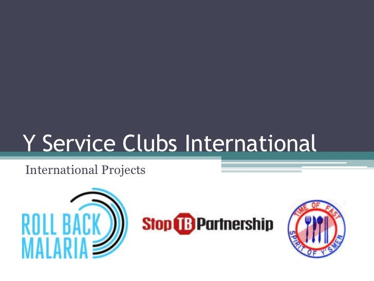 Y Service Clubs InternationalInternational Projects