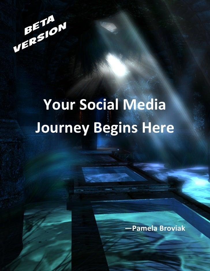 Your Social Media Journey Begins Here