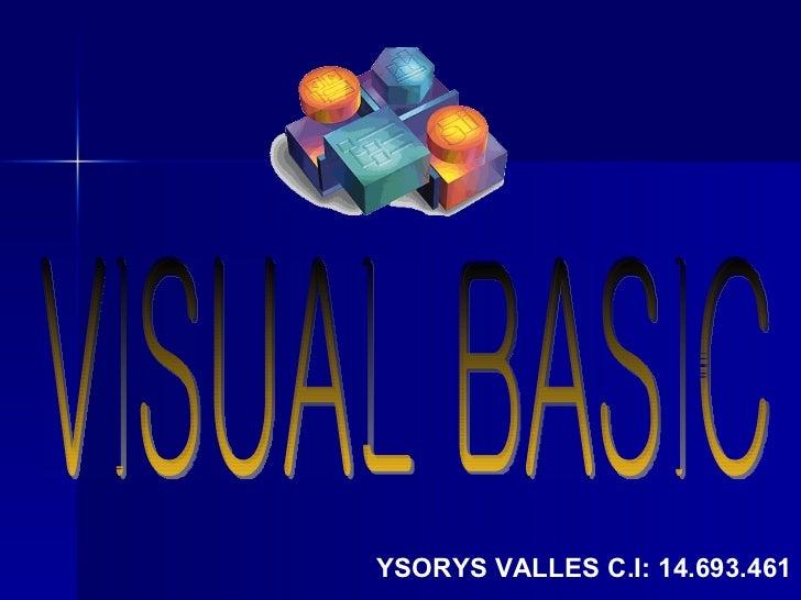 YSORYS VALLES C.I: 14.693.461 VISUAL BASIC