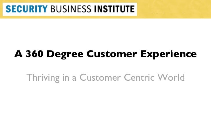 360 0  Customer Experience A 360 Degree Customer Experience Thriving in a Customer Centric World