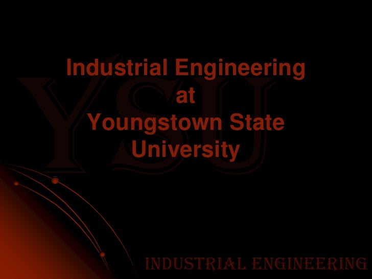 Industrial EngineeringatYoungstown State University<br />