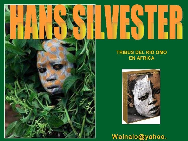 TRIBUS DEL RIO OMO EN AFRICA HANS SILVESTER [email_address]