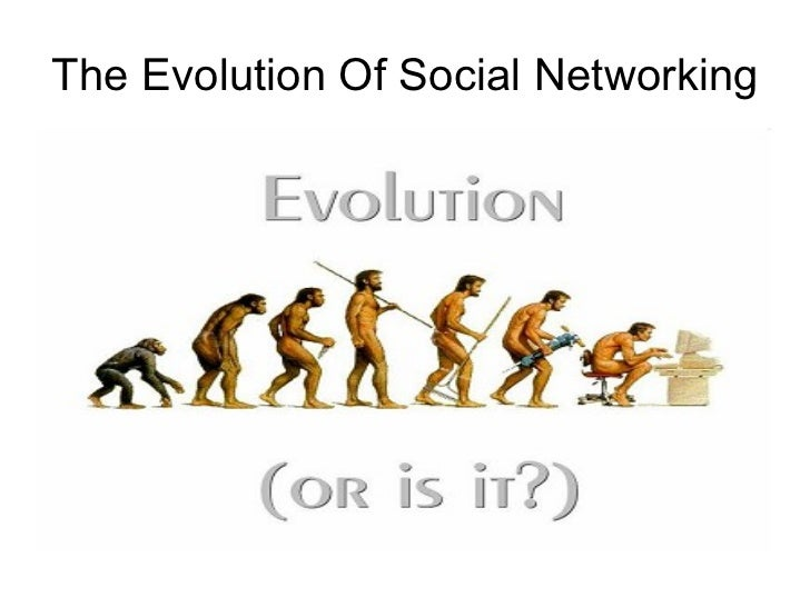 The Evolution Of Social Networking