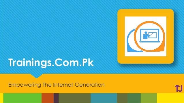 Trainings.Com.Pk Empowering The Internet Generation