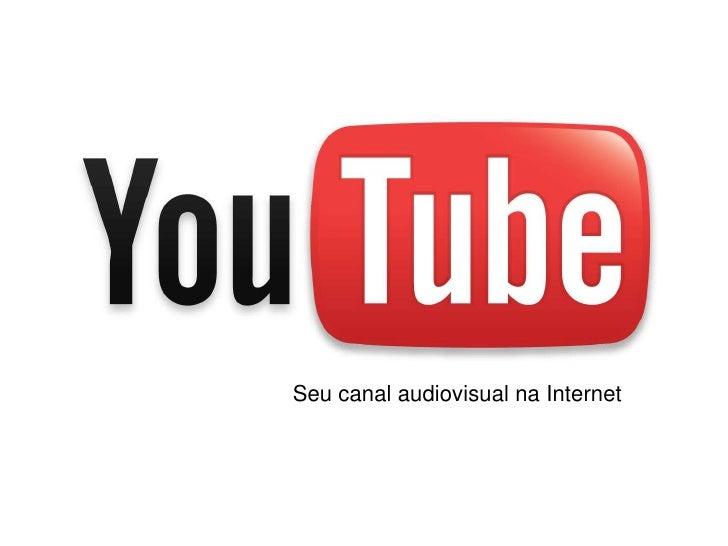 Seu canal audiovisual na Internet<br />