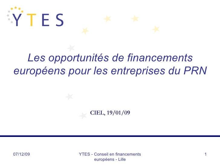 07/06/09 YTES - Conseil en financements européens - Lille Les opportunités de financements européens pour les entreprises ...